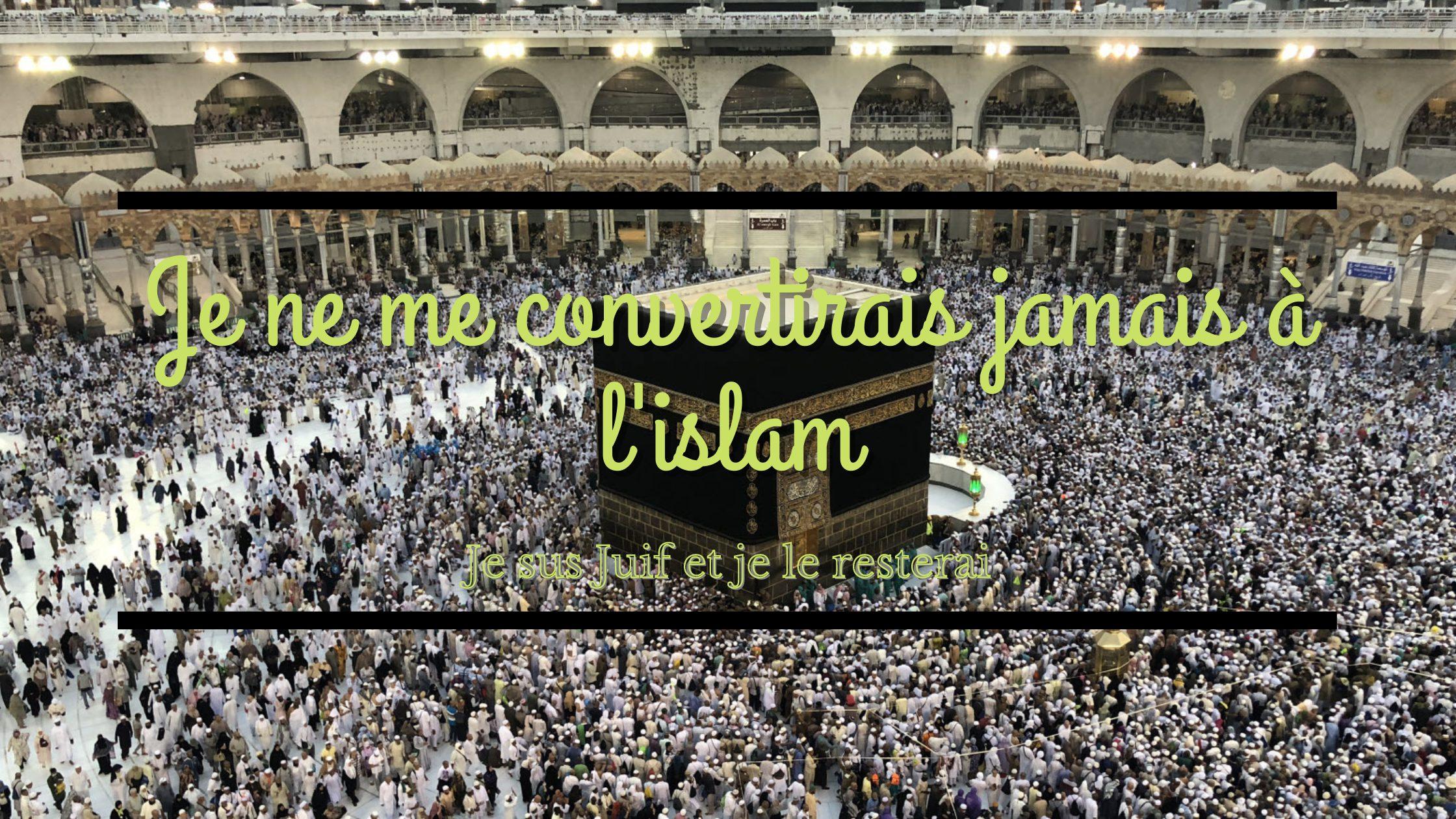 convertirais jamais à l'islam